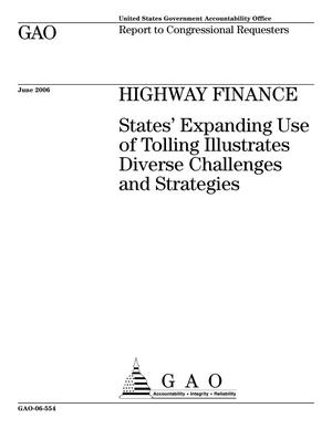 Primary view of object titled 'Highway Finance: States' Expanding Use of Tolling Illustrates Diverse Challenges and Strategies'.
