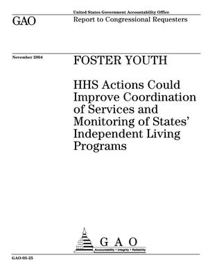 Primary view of object titled 'Foster Youth: HHS Actions Could Improve Coordination of Services and Monitoring of States' Independent Living Programs'.
