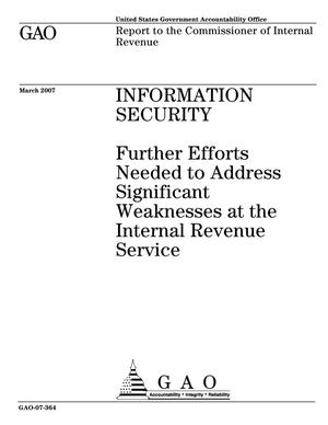 Primary view of object titled 'Information Security: Further Efforts Needed to Address Significant Weaknesses at the Internal Revenue Service'.