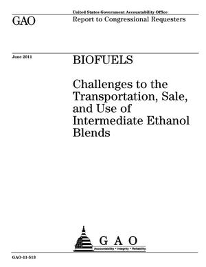 Primary view of object titled 'Biofuels: Challenges to the Transportation, Sale, and Use of Intermediate Ethanol Blends'.