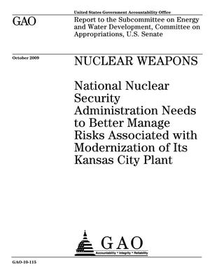 Primary view of object titled 'Nuclear Weapons: National Nuclear Security Administration Needs to Better Manage Risks Associated with Modernization of Its Kansas City Plant'.