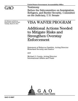 Primary view of object titled 'Visa Waiver Program: Additional Actions Needed to Mitigate Risks and Strengthen Overstay Enforcement'.