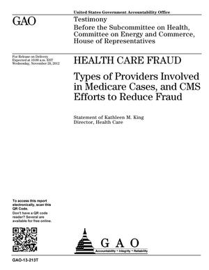 Primary view of object titled 'Health Care Fraud: Types of Providers Involved in Medicare Cases, and CMS Efforts to Reduce Fraud'.