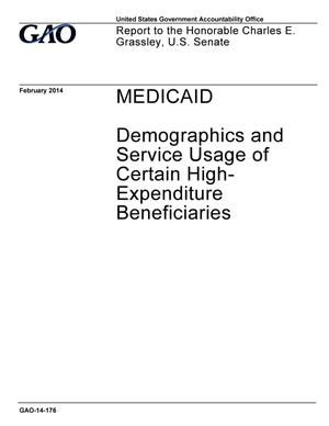 Primary view of object titled 'Medicaid: Demographics and Service Usage of Certain High-Expenditure Beneficiaries'.
