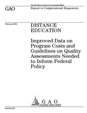 Primary view of object titled 'Distance Education: Improved Data on Program Costs and Guidelines on Quality Assessments Needed to Inform Federal Policy'.