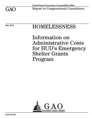 Primary view of object titled 'Homelessness: Information on Administrative Costs for HUD's Emergency Shelter Grants Program'.