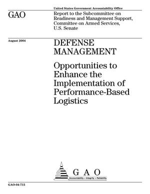 Primary view of object titled 'Defense Management: Opportunities to Enhance the Implementation of Performance-Based Logistics'.