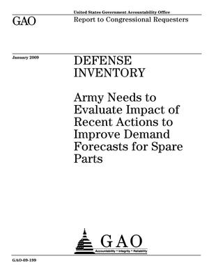 Primary view of object titled 'Defense Inventory: Army Needs to Evaluate Impact of Recent Actions to Improve Demand Forecasts for Spare Parts'.