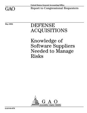 Primary view of object titled 'Defense Acquisitions: Knowledge of Software Suppliers Needed to Manage Risks'.