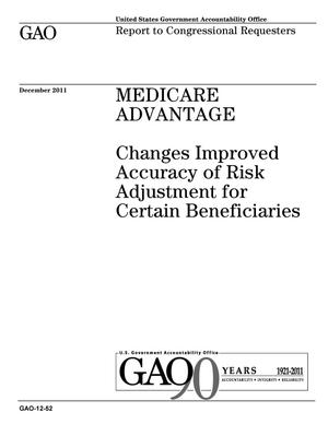 Primary view of object titled 'Medicare Advantage: Changes Improved Accuracy of Risk Adjustment for Certain Beneficiaries'.