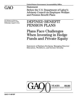 Primary view of object titled 'Defined Benefit Pension Plans: Plans Face Challenges When Investing in Hedge Funds and Private Equity'.