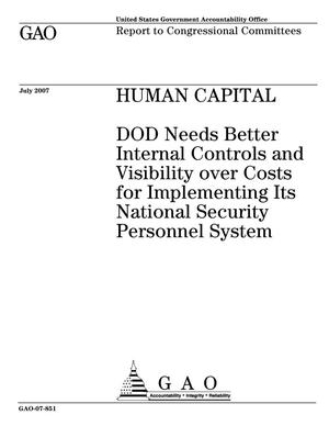Primary view of object titled 'Human Capital: DOD Needs Better Internal Controls and Visibility over Costs for Implementing Its National Security Personnel System'.