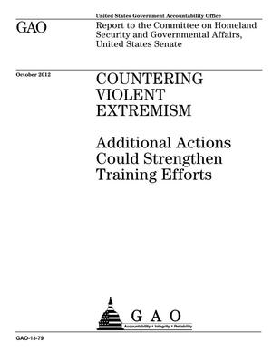 Primary view of object titled 'Countering Violent Extremism: Additional Actions Could Strengthen Training Efforts'.