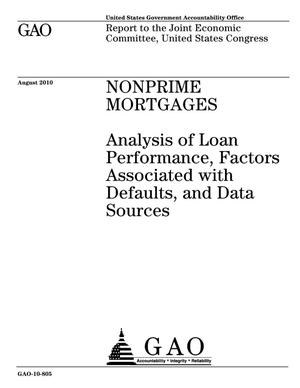 Primary view of object titled 'Nonprime Mortgages: Analysis of Loan Performance, Factors Associated with Defaults, and Data Sources'.
