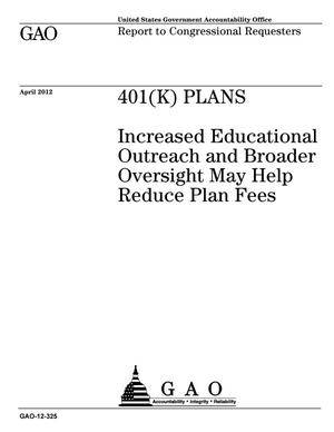Primary view of object titled '401(k) Plans: Increased Educational Outreach and Broader Oversight May Help Reduce Plan Fees'.