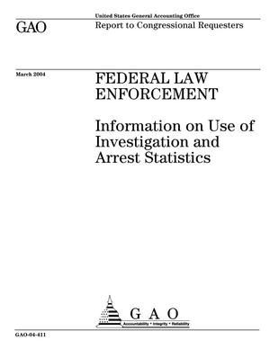 Primary view of object titled 'Federal Law Enforcement: Information on Use of Investigation and Arrest Statistics'.