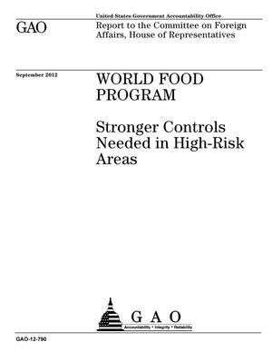 Primary view of object titled 'World Food Program: Stronger Controls Needed in High-Risk Areas'.