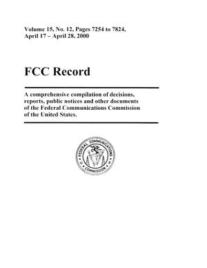 Primary view of FCC Record, Volume 15, No. 12, Pages 7254 to 7824, April 17 - April 28, 2000