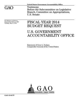 Primary view of object titled 'Fiscal Year 2014 Budget Request: U.S. Government Accountability Office'.