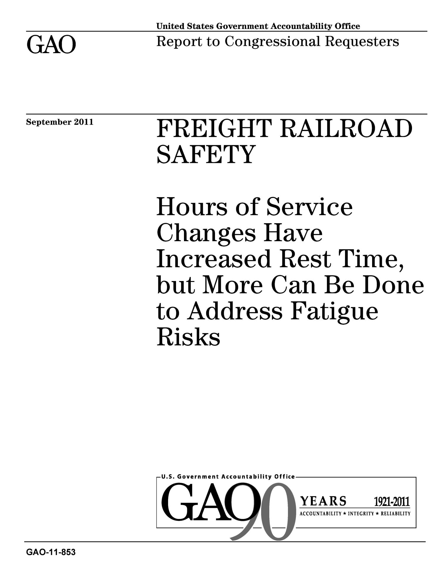 Freight Railroad Safety: Hours of Service Changes Have Increased Rest Time, but More Can Be Done to Address Fatigue Risks                                                                                                      [Sequence #]: 1 of 76