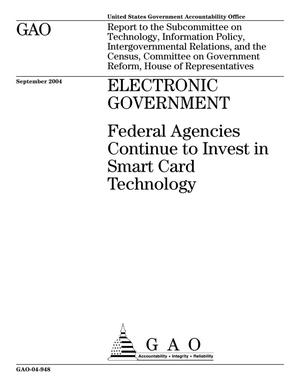 Primary view of object titled 'Electronic Government: Federal Agencies Continue to Invest in Smart Card Technology'.