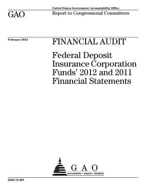 Primary view of object titled 'Financial Audit: Federal Deposit Insurance Corporation Funds' 2012 and 2011 Financial Statements'.