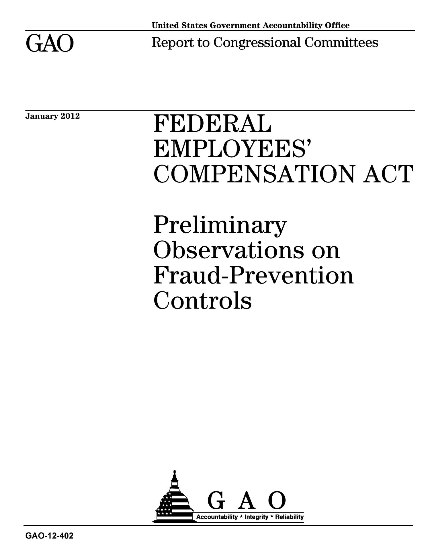 FEDERAL EMPLOYEES' COMPENSATION ACT: Preliminary Observations on Fraud-Prevention Controls                                                                                                      [Sequence #]: 1 of 21
