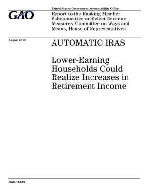 Primary view of object titled 'Automatic IRAS: Lower-Earning Households Could Realize Increases in Retirement Income'.