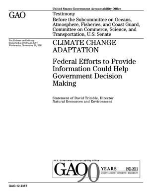 Primary view of object titled 'Climate Change Adaptation: Federal Efforts to Provide Information Could Help Government Decision Making'.