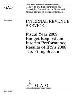 Primary view of object titled 'Internal Revenue Service: Fiscal Year 2009 Budget Request and Interim Performance Results of IRS's 2008 Tax Filing Season'.