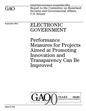 Primary view of object titled 'Electronic Government: Performance Measures for Projects Aimed at Promoting Innovation and Transparency Can Be Improved'.