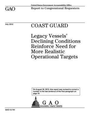Primary view of object titled 'Coast Guard: Legacy Vessels' Declining Conditions Reinforce Need for More Realistic Operational Targets [Reissued on August 30, 2012]'.
