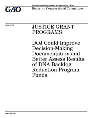 Primary view of object titled 'Justice Grant Programs: DOJ Could Improve Decision-Making Documentation and Better Assess Results of DNA Backlog Reduction Program Funds'.