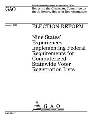 Primary view of object titled 'Election Reform: Nine States' Experiences Implementing Federal Requirements for Computerized Statewide Voter Registration Lists'.