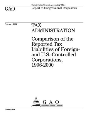 Primary view of object titled 'Tax Administration: Comparison of the Reported Tax Liabilities of Foreign- and U.S.-Controlled Corporations, 1996-2000'.