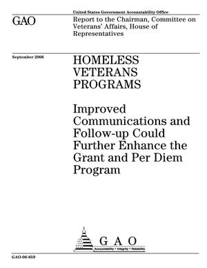 Primary view of object titled 'Homeless Veterans Programs: Improved Communications and Follow-up Could Further Enhance the Grant and Per Diem Program'.