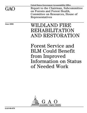 Primary view of object titled 'Wildland Fire Rehabilitation and Restoration: Forest Service and BLM Could Benefit from Improved Information on Status of Needed Work'.