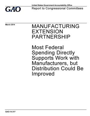 Primary view of object titled 'Manufacturing Extension Partnership: Most Federal Spending Directly Supports Work with Manufacturers, but Distribution Could Be Improved'.