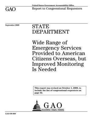 Primary view of object titled 'State Department: Wide Range of Emergency Services Provided to American Citizens Overseas, but Improved Monitoring Is Needed'.
