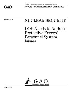 Primary view of object titled 'Nuclear Security: DOE Needs to Address Protective Forces' Personnel System Issues'.