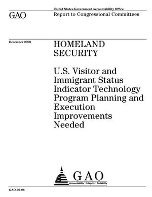 Primary view of object titled 'Homeland Security: U.S. Visitor and Immigrant Status Indicator Technology Program Planning and Execution Improvements Needed'.