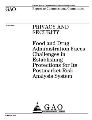 Primary view of object titled 'Privacy and Security: Food and Drug Administration Faces Challenges in Establishing Protections for Its Postmarket Risk Analysis System'.