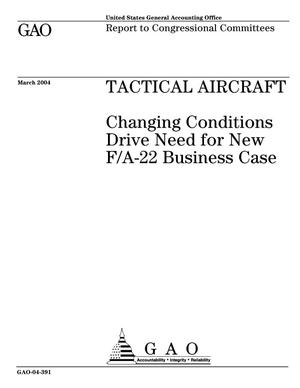 Primary view of object titled 'Tactical Aircraft: Changing Conditions Drive Need for New F/A-22 Business Case'.