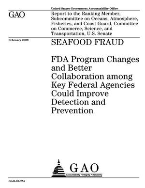 Primary view of object titled 'Seafood Fraud: FDA Program Changes and Better Collaboration among Key Federal Agencies Could Improve Detection and Prevention'.