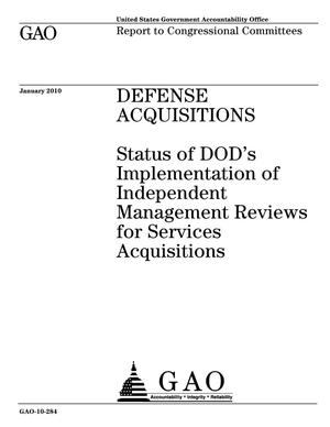 Primary view of object titled 'Defense Acquisitions: Status of DOD's Implementation of Independent Management Reviews for Services Acquisitions'.