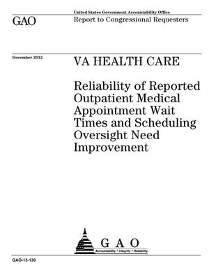Primary view of object titled 'VA Health Care: Reliability of Reported Outpatient Medical Appointment Wait Times and Scheduling Oversight Need Improvement'.