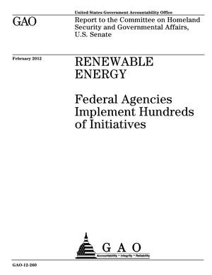 Primary view of object titled 'Renewable Energy: Federal Agencies Implement Hundreds of Initiatives'.