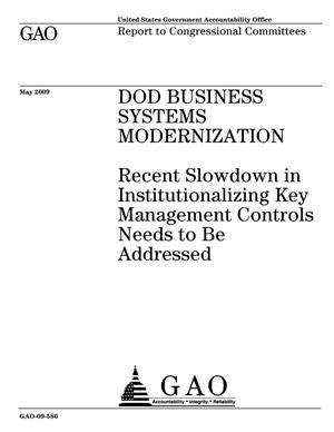 Primary view of object titled 'DOD Business Systems Modernization: Recent Slowdown in Institutionalizing Key Management Controls Needs to Be Addressed'.