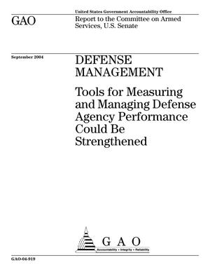 Primary view of object titled 'Defense Management: Tools for Measuring and Managing Defense Agency Performance Could Be Strengthened'.