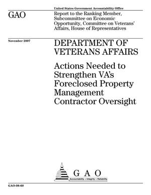 Primary view of object titled 'Department of Veterans Affairs: Actions Needed to Strengthen VA's Foreclosed Property Management Contractor Oversight'.